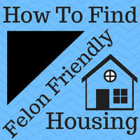 "Image of a house and the caption ""How to find felon friendly housing and apartments."""