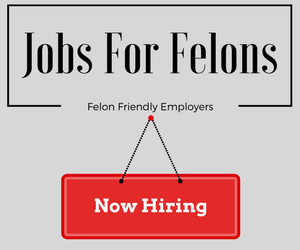 "Picture ""jobs for felons, felon friendly employers. Now hiring""."