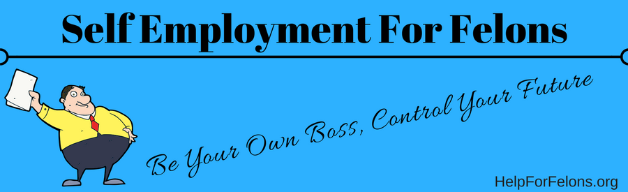 "Picture of a boss and the caption ""self employment for felons, be your own boss and control your future."""