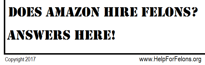 "Picture ""does amazon hire felons? Answers here."""