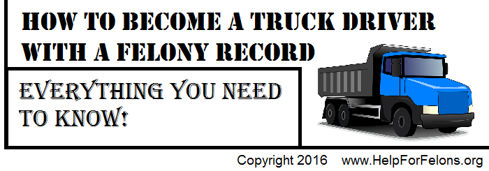 How to become a truck driver with a felony image.