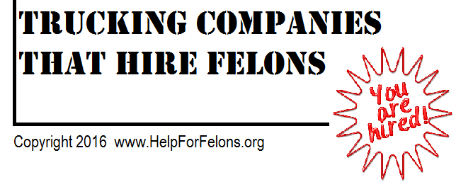 "Image ""Trucking companies that hire felons."""