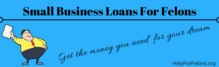"Picture of a man with a loan and the caption ""small business loans for felons, get the money for your dream. """