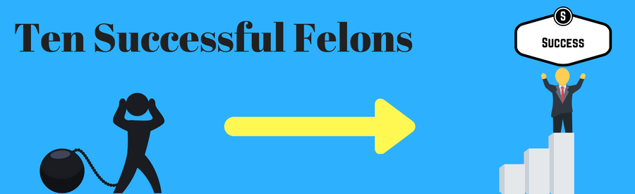 "Picture with a man wearing a ball and chain and then a successful felon standing on a pedestal holding a sign that says success. The caption ""Ten successful felons"" above."