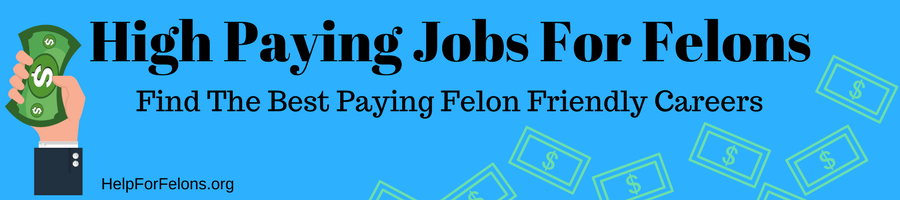 "Image of money and a hand holding high paying paycheck with the caption, ""High Paying Jobs For Felons"" and then below that ""The best paying careers for felons."""