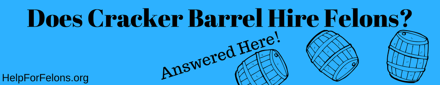 "Image banner of barrels with the caption ""Does Cracker Barrel Hire Felons."""