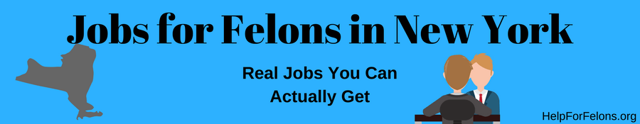 Jobs for Felons in New York | Help For Felons Organization