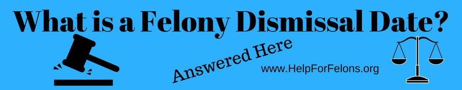 "Image banner with the caption ""What is a Felony Dismissal Date, answered here."""