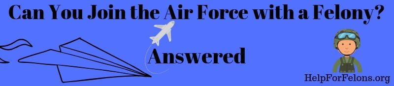 """Image of an airplane in flight and a soldier with the caption """"can you join the Air Force with a felony."""""""