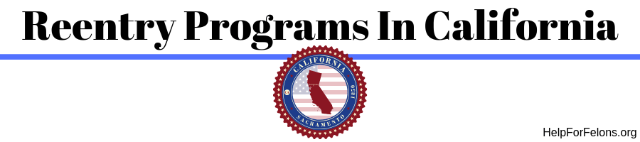 "Image of the California State seal with map of California. The caption read ""Reentry programs in California."""